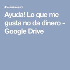 Ayuda! Lo que me gusta no da dinero - Google Drive