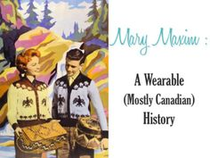 Mary Maxim: A Wearable (Mostly Canadian) History - video