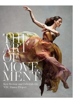 The Art of Movement, by Ken Browar and Deborah Ory, is a lusciously photographed collection of dancers in motion that captures ephemeral moments of gravity-defying grace. The book features some of the world's most accomplished performers—as Martha Graham termed them, athletes of God.