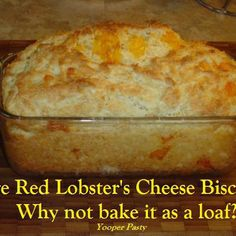 Red Lobster's Cheese Biscuit done in a loaf pan ~ Mmmm!