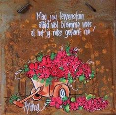 Mag jou lewenstuin altyd vol blomme wees. 90th Birthday, Birthday Wishes, Afrikaanse Quotes, Cosmos Flowers, Goeie More, Scripture Verses, Black Canvas, Homemade Gifts, Crafty