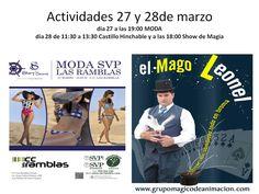 día 27 a las 19:30 h,MODA SVP día 28 de 11:30 a 13:30 h Castillo hinchable y a 18:00 Show de Magia:con el Mago Leonel