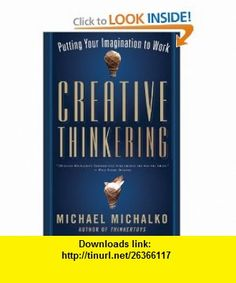 Creative Thinkering Putting Your Imagination to Work (9781608680245) Michael Michalko , ISBN-10: 160868024X  , ISBN-13: 978-1608680245 ,  , tutorials , pdf , ebook , torrent , downloads , rapidshare , filesonic , hotfile , megaupload , fileserve