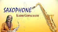 Saxophone - Dr.Kadri Gopalnath - Dasa Dasara Maneya - Classical Instrume...
