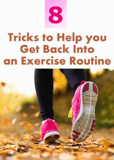 Skin Care And Health Tips: 8 Tricks to Help you Get Back Into an Exercise Routine