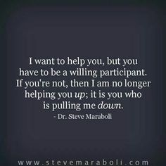 Help someone but dont let them bring you down