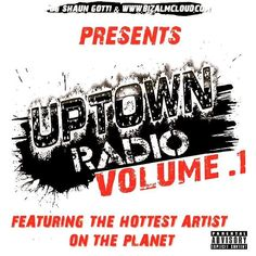 You Trying To Put Something On This Mixtape? I'm Trying To Have It Out By Thursday. hale977@gmail.com Subject: UpTown Radio Mixtape