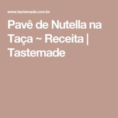 Pavê de Nutella na Taça ~ Receita | Tastemade