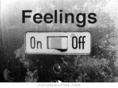 Feelings OFF. PictureQuotes.com.