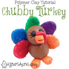 Polymer Clay Turkey Tutorial  Also for Fondant by KatersAcres, $8.00