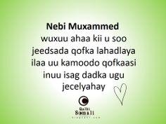 Nebi Muxammed scw wuxuu ahaa kii usoo jeedsada qofka lahadlaya ilaa uu kamoodo inuu isaga dadka ugu jecelyahay # qalbi somali