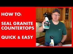 How To Seal Granite Counter Tops Quick Easy