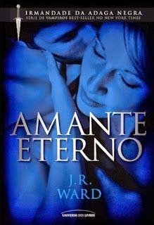 Rhage e a Besta finalmente no Literatura de Mulherzinha!!! Amante Eterno, J. R. Ward (IAN 2) -  http://livroaguacomacucar.blogspot.com.br/2013/10/cap-787-amante-eterno-j-r-ward-ian-2.html