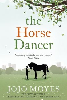 {WANT TO READ} The Horse Dancer | JoJo Moyes