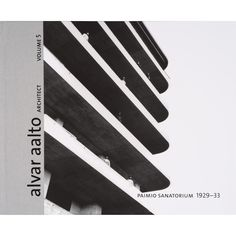 Alvar Aalto Architect volume 5: Paimio 1929-33, hardback – Alvar Aalto Shop