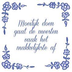 Tegeltjeswijsheid.nl - een uniek presentje - Moeilijk doen gaat de meesten