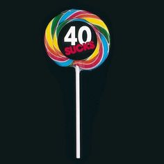 40 Sucks Birthday Lollipop