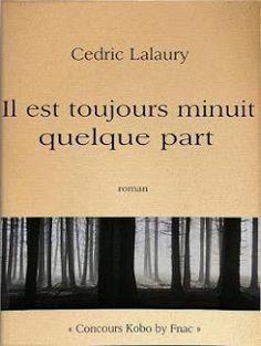 """l'instant des lecteurs: """"Il est toujours minuit quelque part"""" - Cédric LALAURY"""