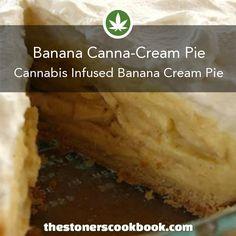 Banana Canna-Cream Pie from the The Stoner's Cookbook… Weed Recipes, Marijuana Recipes, Real Food Recipes, Cooking Recipes, Stoner Food, Cannabis Cookbook, Cannabis Edibles, Incredible Edibles, Special Recipes