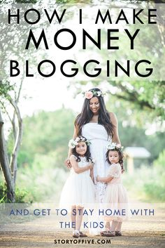 How I Make Money Blogging and Get To Stay Home With The Kids. Tips to becoming a professional blogger.