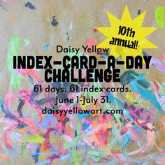 Do a small creative project on an index card each day for 61 days. This is the year of our online challenge! Paint in gouache, sketch with ink, create mixed media collage, or draw with pencil. A great way to instill a creative habit. Yellow Daisies, Share Online, Index Cards, Art Challenge, Business Names, Printable Coloring Pages, Words Of Encouragement, Big Picture, Dollar Stores