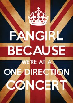 ... Or fan girl if your going to a ONE DIRECTION CONCERT... I am!