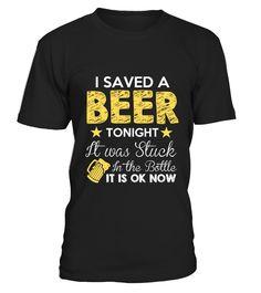 I SAVED A BEER - Limited Edition  #gift #idea #shirt #image #TeeshirtAlcool #humouralcool