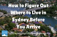 Moving to Australia Tips | Expat Life | Living Abroad | Moving Overseas |  Monday Mailbox: How to Figure Out Where to Live in Sydney Before You Arrive