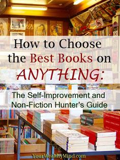 As knowledge brings success, the easiest way to earn it is by learning from others! Here's How to Choose the Best Books on Anything: Non-Fiction Guide