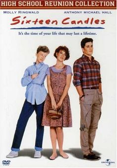 Sixteen Candles...THE movie that defines the 80s