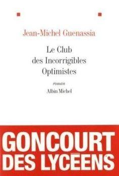 Le club des incorrigibles optimistes - Prix Goncourt des lycéens 2009 de Jean-Michel Guenassia