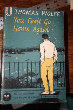 vintage paperback book THOMAS WOLFE YOU CANT GO HOME AGAIN  ED GOREY COVER