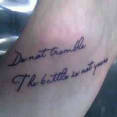 Do not tremble, the battle is not yours. My sister's first tattoo!