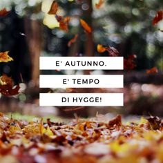 E' autunno, tempo di atmosfera Hygge!