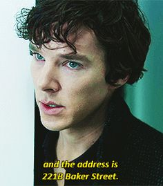 And the address is 221B Baker Street ;)   ~Sherlock Holmes