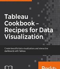 Tableau Cookbook - Recipes For Data Visualization PDF