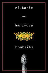 Houbařka [E-kniha] - Viktorie Hanišová Go To The Cinema, Trauma, Thriller, Books To Read, Roman, Internet, Film, Reading, Czech Republic