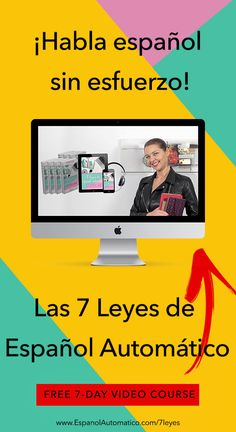 Curso GRATIS 7 Leyes de Español Automático - Learn Spanish in fun and easy way with our award-winning podcast: http://espanolautomatico.com/podcast/  REPIN for later