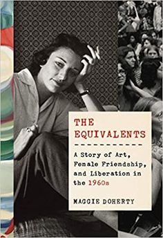 Buy The Equivalents: A Story of Art, Female Friendship, and Liberation in the by Maggie Doherty and Read this Book on Kobo's Free Apps. Discover Kobo's Vast Collection of Ebooks and Audiobooks Today - Over 4 Million Titles! Anne Sexton, Good New Books, This Book, Second Wave Feminism, Philosophy Books, Female Friendship, Teaching Writing, Music