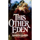 "Marilyn Harris (born 1931) is an American author best known for her seven-novel ""Eden"" series, an historical saga about the Eden family of England. The series contains This Other Eden (1977); The Prince of Eden (1978); The Eden Passion (1979); The Women of Eden (1980); Eden Rising (1982); American Eden (1987); and Eden and Honor (1989)."
