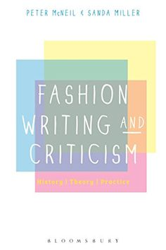 Fashion Writing and Criticism: History, Theory, Practice by Peter McNeil. 808.0667 MAC