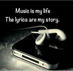 This could never be more true. Before you judge my music, actually listen to the lyrics and think about what the song is saying. The lyrics are words that i could never put together myself to explain how i feel. Or to explain my life, my story, the battles I've been through and the wars I'm fighting. Music has always been there for me when no one else was. Music is my passion. Music is my comfort. Music is my life.