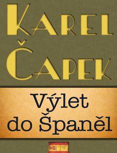 Výlet do Španěl je soubor fejetonů Karla Čapka z roku 1930. V nich autor poutavým způsobem čtenáři přibližuje nejen způsob života, ale i zvyky a kulturní kořeny Španělska. Během své cesty navštívil mimo jiné Madrid, Toledo a Barcelonu. Kniha je doplněna obsáhlým glosářem a původními Čapkovými kresbami.  #iBook #iTunes $3.99