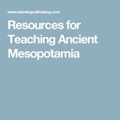 Resources for Teaching Ancient Mesopotamia