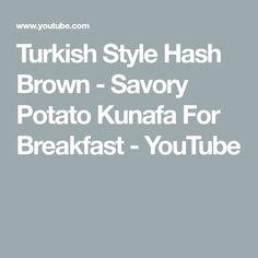 Turkish Style Hash Brown - Savory Potato Kunafa For Breakfast Turkish Fashion, Turkish Style, Lunch Recipes, Breakfast Recipes, Potato Recipes, Turkish Tea, Cheese Potatoes, Breakfast Pancakes, Italian Cooking