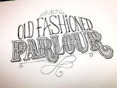 Old Fashioned Parlour Handwritten typography 11.5.14 photo #MmmmIceCream