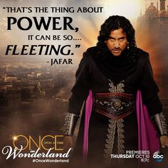 """That's the thing about power, it can be so fleeting."" - Jafar"