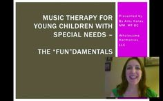 """Music Therapy for Young Children with Special Needs - The """"Fun""""damentals - Amy Kalas Buser, MM, MT-BC   MusicTherapyEd.com"""