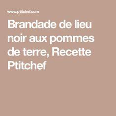 Brandade de lieu noir aux pommes de terre, Recette Ptitchef