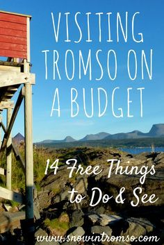 Visiting Tromso doesn't have to leave you broke. Here are 14 free things to see and do in the Paris of the North!